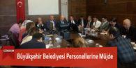 Büyükşehir Belediyesi Personellerine Müjde
