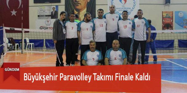 Büyükşehir Paravolley Takımı Finale Kaldı