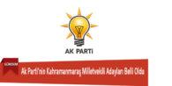 Ak Parti'nin Kahramanmaraş Milletvekili Adayları Belli Oldu
