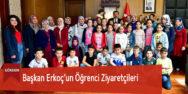 Başkan Erkoç'un Öğrenci Ziyaretçileri