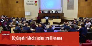 Büyükşehir Meclisi'nden İsraili Kınama