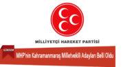MHP'nin Kahramanmaraş Milletvekili Adayları Belli Oldu