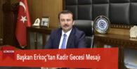 Başkan Erkoç'tan Kadir Gecesi Mesajı