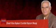 Ziraat Odası Başkanı Cüce'den Bayram Mesajı