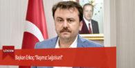 """Başkan Erkoç: """"Başımız Sağolsun!"""""""