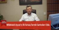 Milletvekili Aycan'ın İlk Sorusu Termik Santralleri Oldu