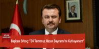 """Başkan Erkoç: """"24 Temmuz Basın Bayramı'nı Kutluyorum"""""""