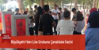 Büyükşehir'den Lise Grubuna Çanakkale Gezisi