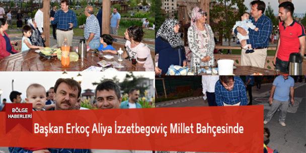 Başkan Erkoç Aliya İzzetbegoviç Millet Bahçesinde