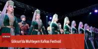 Göksun'da Muhteşem Kafkas Festivali