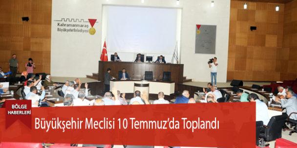 Büyükşehir Meclisi 10 Temmuz'da Toplandı