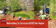Mehmetbey Su Sorununa KASKİ'den Neşter