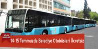 14-15 Temmuzda Belediye Otobüsleri Ücretsiz