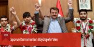 Sporun Kahramanları Büyükşehir'den