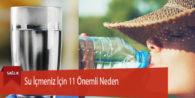Su İçmeniz İçin 11 Önemli Neden