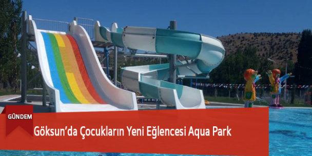 Göksun'da Çocukların Yeni Eğlencesi Aqua Park