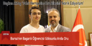 Bursa'nın Başarılı Öğrencisi Göksunlu Arda Oru