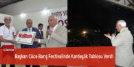 Başkan Cüce Barış Festivalinde Kardeşlik Tablosu Verdi