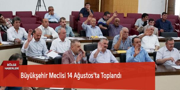 Büyükşehir Meclisi 14 Ağustos'ta Toplandı