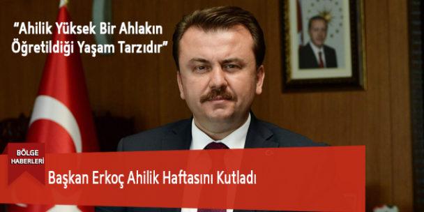 Başkan Erkoç Ahilik Haftasını Kutladı