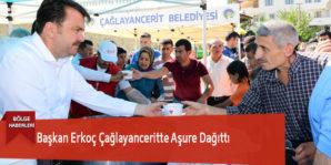 Başkan Erkoç Çağlayanceritte Aşure Dağıttı