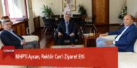 MHP'li Aycan, Rektör Can'ı Ziyaret Etti
