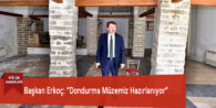 """Başkan Erkoç: """"Dondurma Müzemiz Hazırlanıyor"""""""