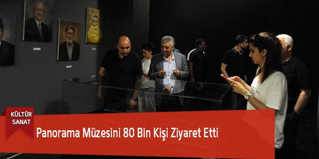 Panorama Müzesini 80 Bin Kişi Ziyaret Etti