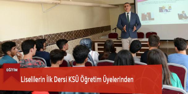 Liselilerin İlk Dersi KSÜ Öğretim Üyelerinden