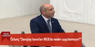 """Öztunç """"Danıştay kararları MEB'de neden uygulanmıyor?"""""""