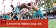 28. Altınkemer'e 8 Ülkeden 600 Güreşçi Katıldı