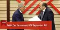 Rektör Can, Kararnamesini YÖK Başkanı Saraç'ın Elinden Aldı