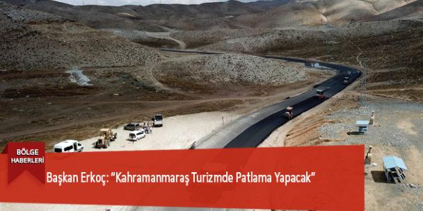 """Başkan Erkoç: """"Kahramanmaraş Turizmde Patlama Yapacak"""""""
