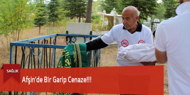 Afşin'de Bir Garip Cenaze!!!