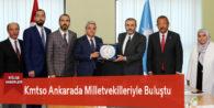 Kmtso Ankarada Milletvekilleriyle Buluştu