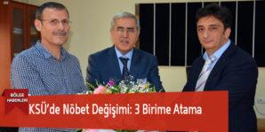 KSÜ'de Nöbet Değişimi: 3 Birime Atama