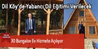 30 Bungalov Ev Hizmete Açılıyor