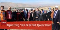 """Başkan Erkoç: """"Sizin De Bir Dikili Ağacınız Olsun"""""""