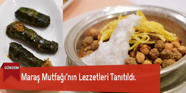 Maraş Mutfağı'nın Lezzetleri Tanıtıldı.