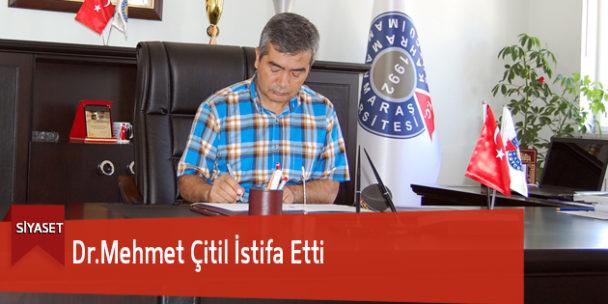 Dr.Mehmet Çitil İstifa Etti