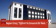 """Başkan Erkoç: """"Eğitimli Ve Donanımlı Bir Nesil En Önemli Sermayemizdir"""""""