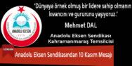 Anadolu Eksen Sendikasından 10 Kasım Mesajı