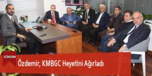 Özdemir, KMBGC Heyetini Ağırladı