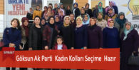 Göksun Ak Parti  Kadın Kolları Seçime  Hazır