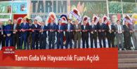 Tarım Gıda Ve Hayvancılık Fuarı Açıldı