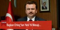 Başkan Erkoç'tan Yeni Yıl Mesajı…