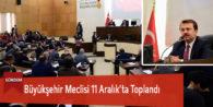 Büyükşehir Meclisi 11 Aralık'ta Toplandı