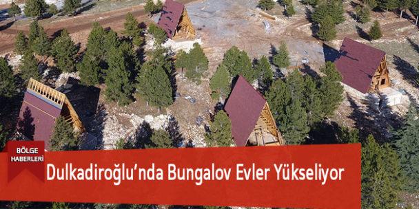 Dulkadiroğlu'nda Bungalov Evler Yükseliyor