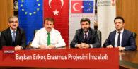 Başkan Erkoç Erasmus Projesini İmzaladı