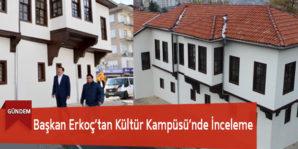 Başkan Erkoç'tan Kültür Kampüsü'nde İnceleme
